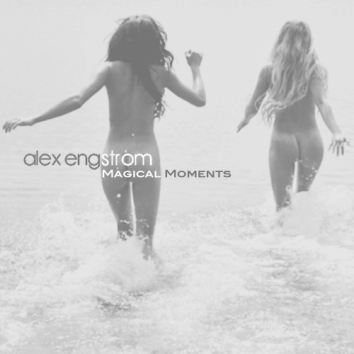 ALEX ENGSTROM - MAGICAL MOMENTS