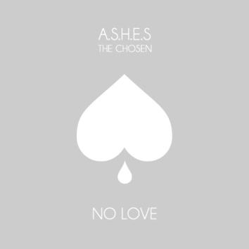 ASHES THE CHOSEN - NO LOVE