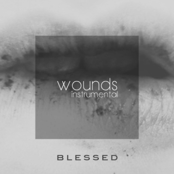 BLESSED - WOUNDS (INSTRUMENTAL)