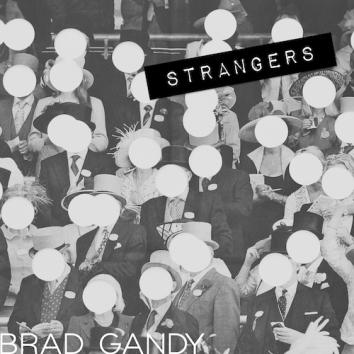 BRAD GANDY - STRANGERS