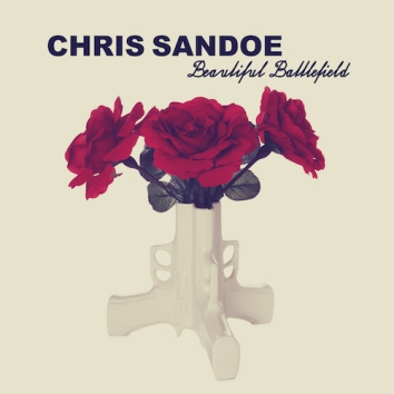 CHRIS SANDOE - BEAUTIFUL BATTLEFIELD (VARIANT)