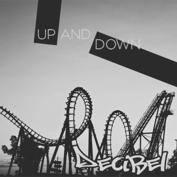 DECIBEL - UP AND DOWN