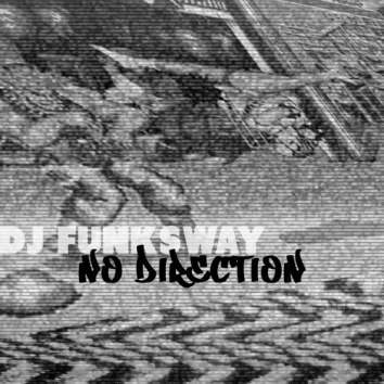 DJ FUNKSWAY - NO DIRECTION