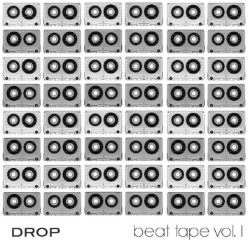 DROP - BEAT TAPE (VOLUME 1)