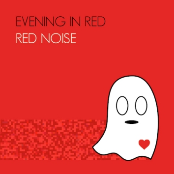 EVENING IN RED - RED NOISE