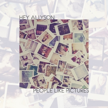 HEY ALLISON - PEOPLE LIKE PICTURES