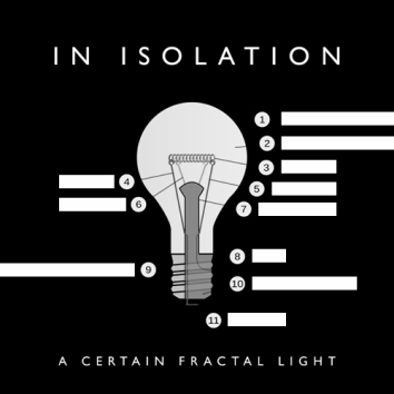 IN ISOLATION - A CERTAIN FRACTAL LIGHT