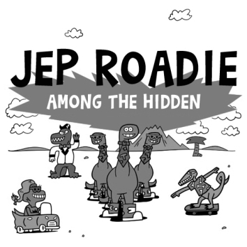 JEP ROADIE - AMONG THE HIDDEN
