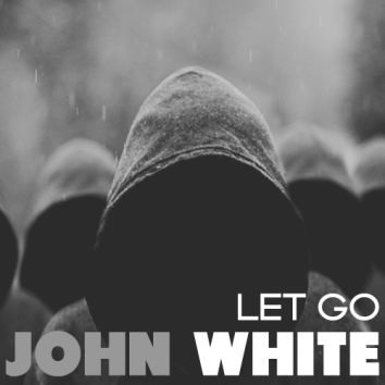 JOHN WHITE - LET GO