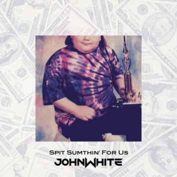 JOHN WHITE - SPIT SUMTHIN' FOR US