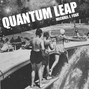 MICHAEL J FOXX - QUANTUM LEAP