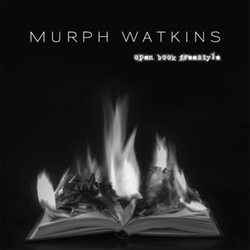 MURPH WATKINS - OPEN BOOK FREESTYLE