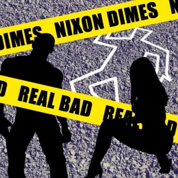 NIXON DIMES - REAL BAD