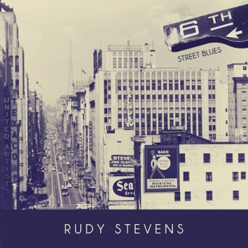 RUDY STEVENS - 6TH STREET BLUES