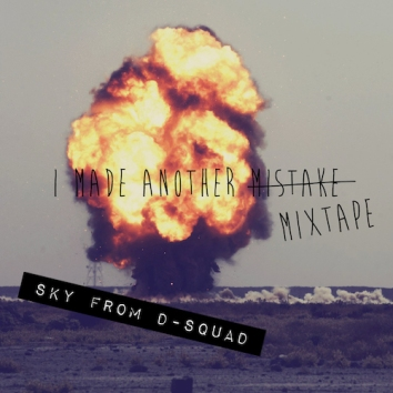 SKY FROM D-SQUAD - I MADE ANOTHER MIXTAPE