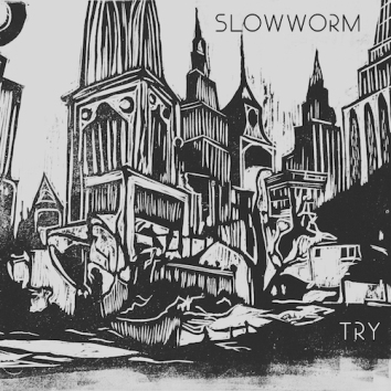 SLOWWORM - TRY