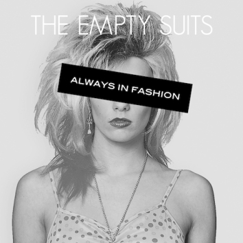 THE EMPTY SUITS - ALWAYS IN FASHION