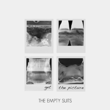 THE EMPTY SUITS - GET THE PICTURE