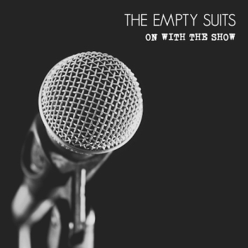 THE EMPTY SUITS - ON WITH THE SHOW