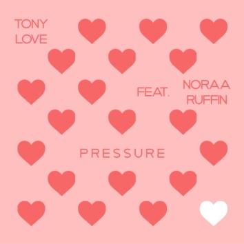 TONY LOVE - PRESSURE