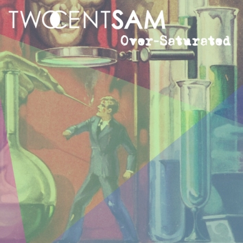 TWOCENTSAM - OVER-SATURATED