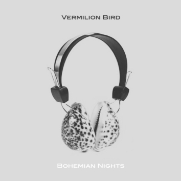 VERMILION BIRD - BOHEMIAN NIGHTS