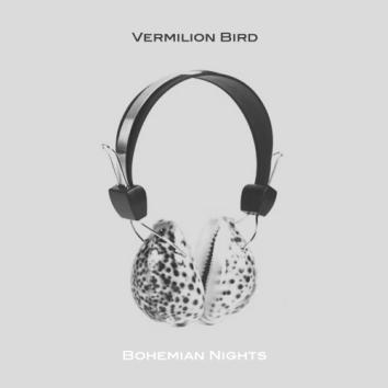 VERMILION BIRD - BOHEMIAN NIGHTS