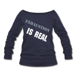 Exhaustion Is Real womens oversized pullover by Michael Shirley