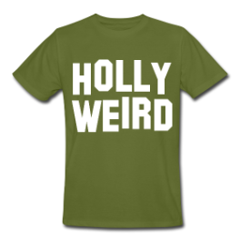 Hollyweird mens tee by Michael Shirley