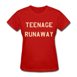 Teenage Runaway womens tee by Michael Shirley