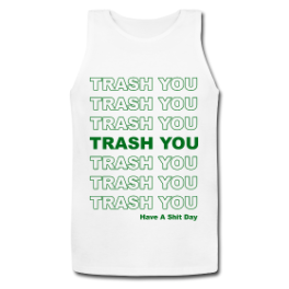 Trash You mens tank top
