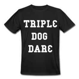 Triple Dog Dare mens tee by Michael Shirley